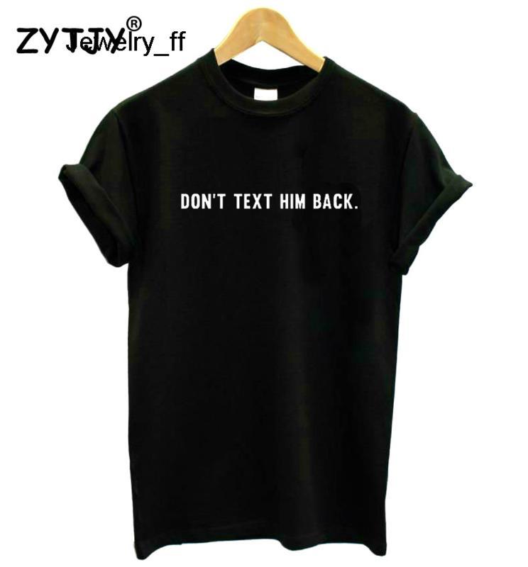Не текст его назад Письма печати Женщины Tshirt Хлопок Повседневный Смешная футболка для Lady Девушка Top Tee Hipster Tumblr Печать тенниску оптом