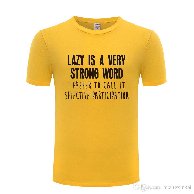 Lazy Is A Very Strong Word Slogan T Shirt Men Cotton Short Sleeve Funny Tshirt Streetwear Fitness T-Shirt for Men Tops Tees New