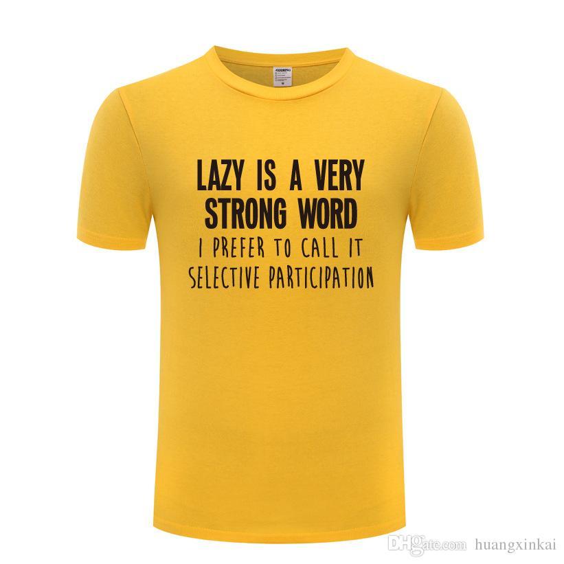 Pigro è una parola molto forte Slogan T Shirt da uomo in cotone manica corta divertente Tshirt Streetwear Fitness T-Shirt per uomo Top Tees Nuovo