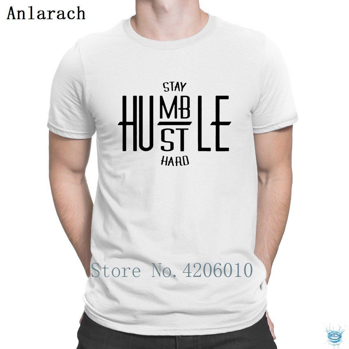 Stay Humble Hustle Destry Magliette più recenti Famous famose Homme T Shirt for Men Divertente Creatura novità manica corta