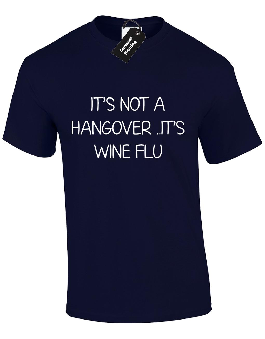 ITS NOT A HANGOVER ITS WINE FLU LADIES T SHIRT  FUNNY DRUNK DRINK HEN PARTY TOP