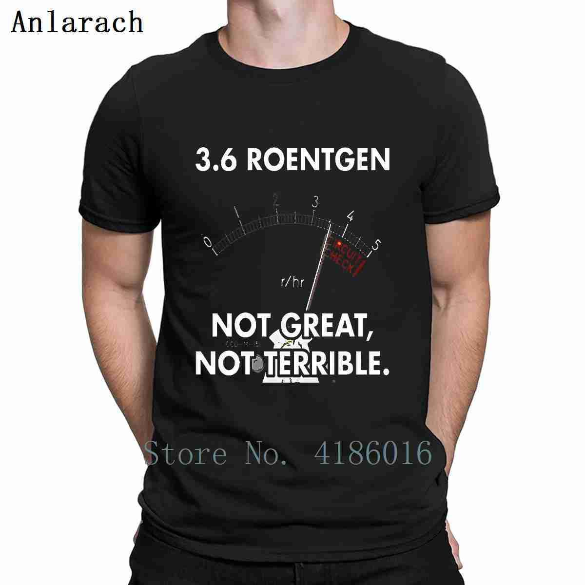 36 Roentgen Not Great Not Terrible T Shirt Print Plus Size 5XL shirt Formal T Fit Primavera Outono Humor Pictures shirt