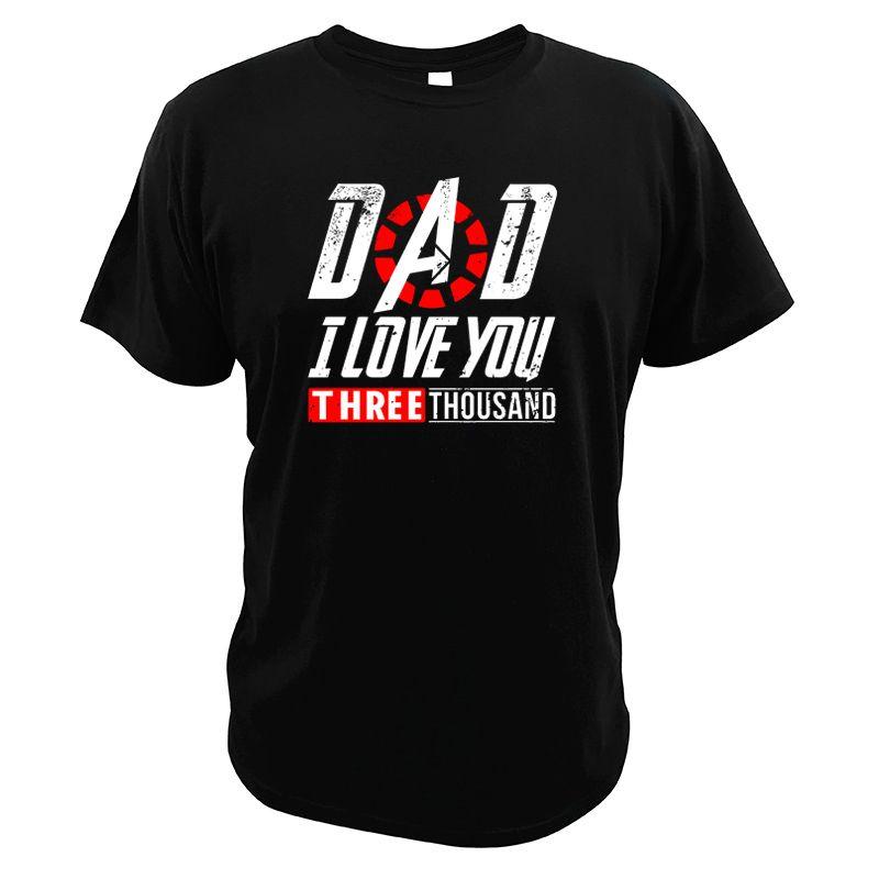 Homem de Ferro Camiseta Eu te amo Três Mil melhor pai T-shirt Homens Cotton Tees Pai Presente do dia Camiseta