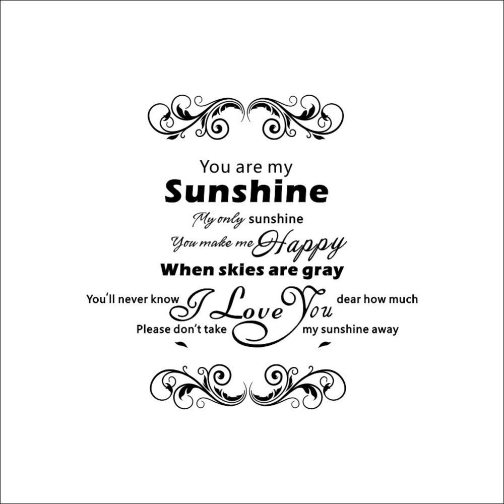 I Love You So Much You Are My ly Sunshine Dont Take It Away Romantic Love Messages Wall Sticker Decals Quotes Zy8258 Wall Art Wall Stickers Wall Art Words