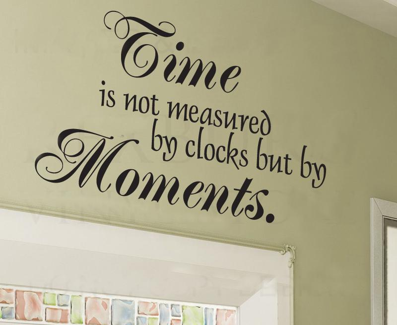 time is not measuredclocks butmoments wall decals vinyl