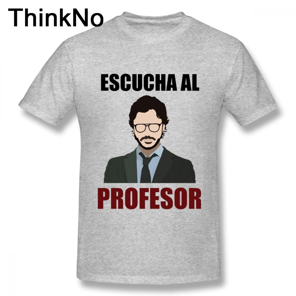 81281acc9 La Casa De Papel House Of Paper Money Heist T Shirt For Male Escucha Al  Profesor Tee Shirt Round Neck Camiseta Tee Shirt Designs Humorous T Shirts  From ...