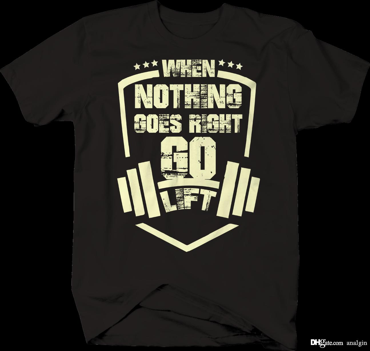 0a374d787 Nothing Goes Right Lift Workout Gym T Shirt Funny Ts T Shirts Buy From  Analgin, $10.03| DHgate.Com