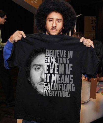 dbc15f3ed Colin Kaepernick Believe In Something Even Sacrificing Shirt Black Dark  ColorMen Cool Casual Pride T Shirt Men Fitted Shirts T Shirt Sale From ...