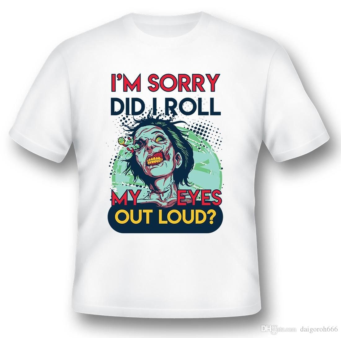 73d28150 I'M Sorry Did I Roll My Eyes Out Loud Black Or White Tee White T Shirt  Design T Shirt Deals From Daigoroh666, $10.81| DHgate.Com