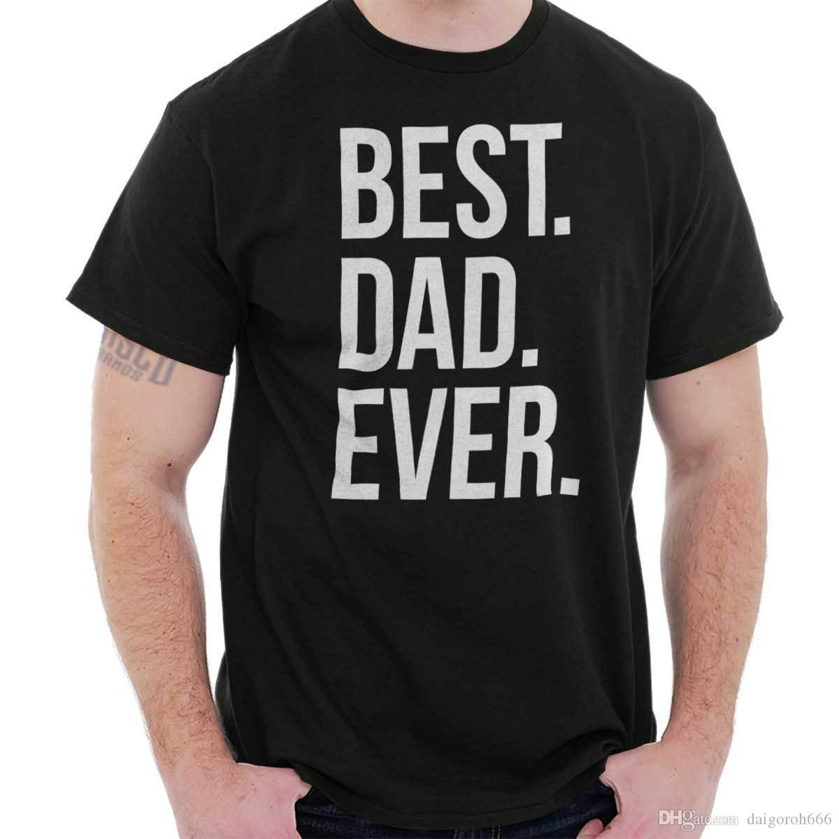 c35072ad Best Dad Ever Fathers Day Let Pops Brag Daddy Gift For Papa T Shirt Tee T  Shirts Very Funny T Shirts From Daigoroh666, $10.81| DHgate.Com