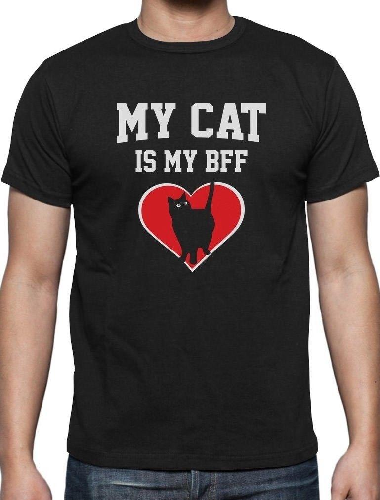 fdfa2856a2f My Cat Is My BFF Gift For Cat Lovers Animal Lover T Shirt Love Cats 2018 Funny  Tee Cute T Shirts Man 100% Cotton Cool Movie T Shirts Men Shirt From ...