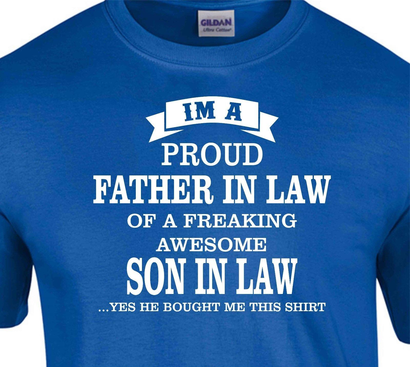 d24893c6f I'm A Proud Father In Law of a Freaking Awesome Son In Law T-shirt Fathers  Day