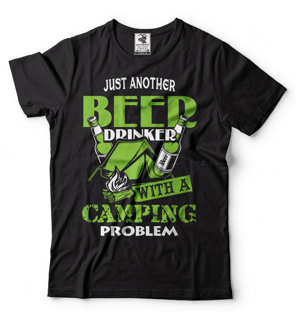 46a7efe346 Funny Camping T-shirt Beer Drinker with Camping Problem Cool Camping Shirt  2019 fashion t shirt Summer Men'S fashion Tee