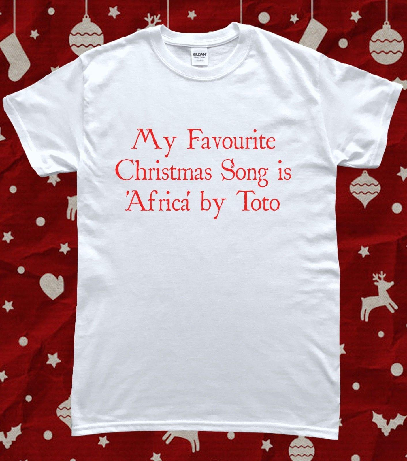 77f79794d8c8b My Favourite Christmas Song Africa Toto Meme T Shirt Funny Unisex Casual  Cool T Shirt Online T Shirt 24 Hours From Cheznobody