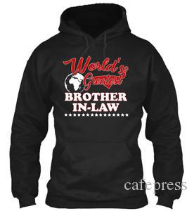 Worlds Greatest Brother in law World 039 s Brother In law Hip hop Hoodie Sweatshirt
