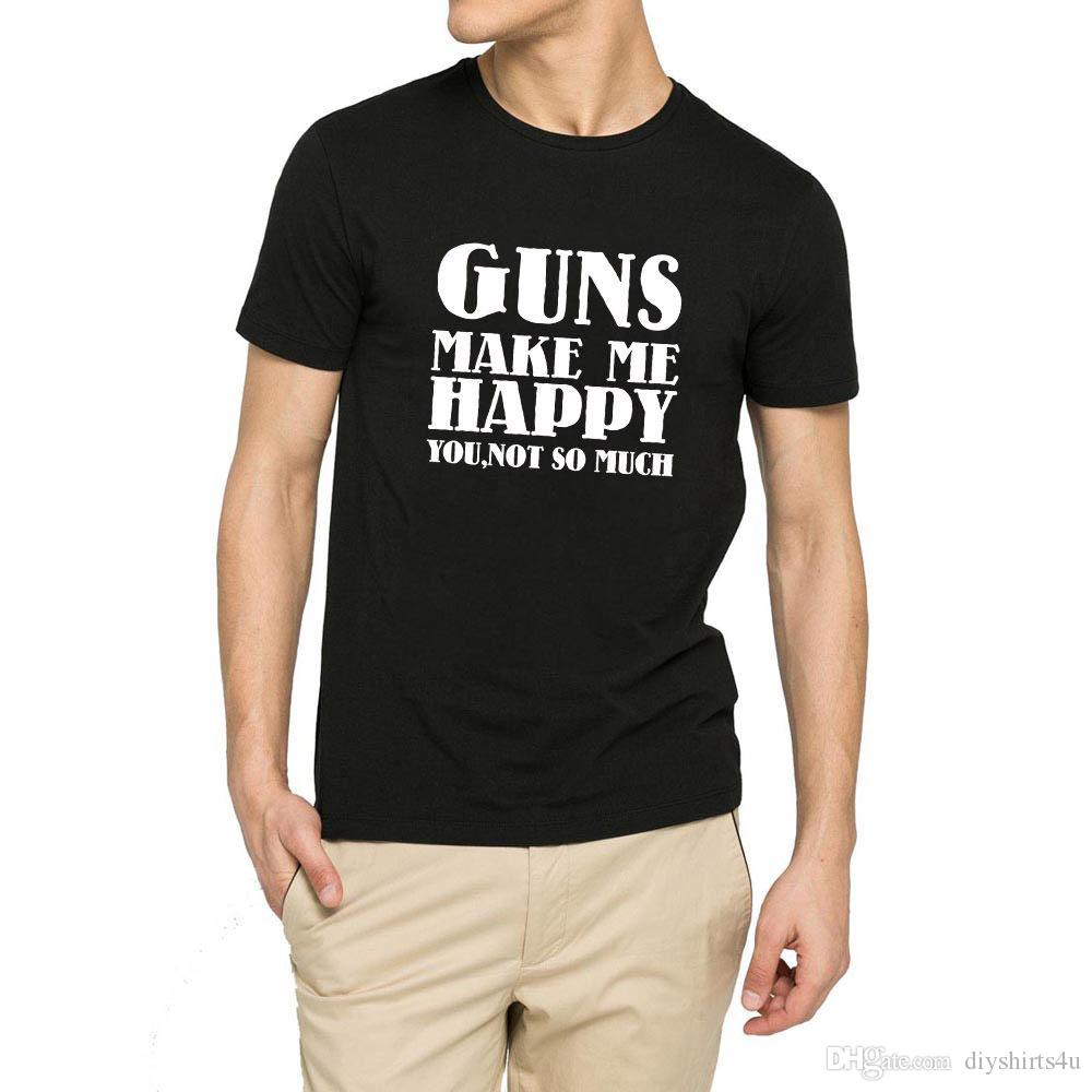 Mens Guns Make Me Happy T Shirts Men Tee Birthday Gifts For Gun Lovers Tees Shirt Boy Geek Custom Short Sleeve Plus Size Team Camiseta Funny