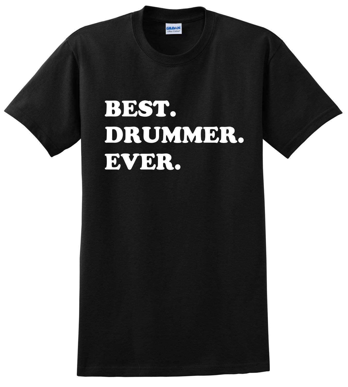 Best Drummer Ever Shirt Drummer Gift for Drummers Percussion New 2018 Hot  Summer Casual T Shirt Printing