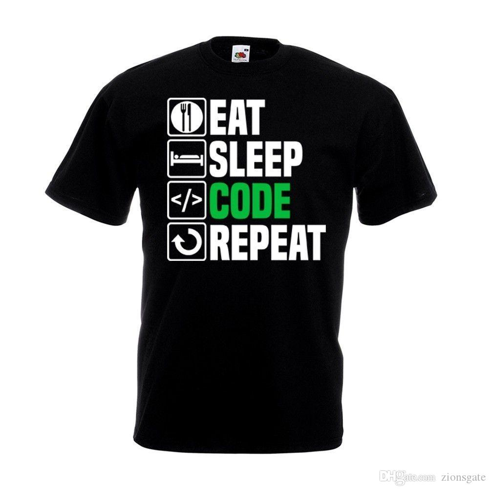 f57c4e5a Eat Sleep Code Repeat T Shirt Funny Coding Web Programmer Dad Christmas  Gift Top Crazy Tshirts Buy Tshirt From Zionsgate, $10.82| DHgate.Com