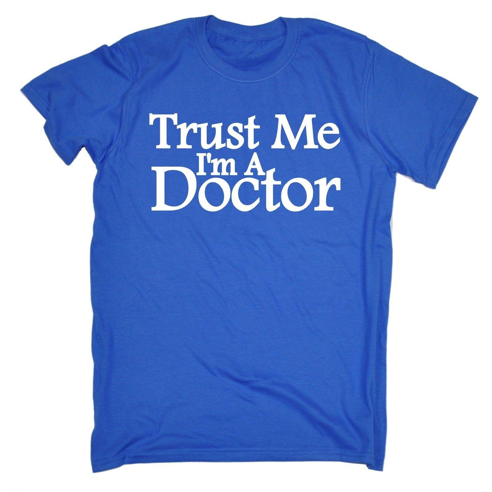 92cff9c9c Trust Me Im A Doctor T SHIRT Medic Dr Gp Surgeon Nurse Tee Birthday Fashion  Gift Funny Unisex Tshirt Top T Shirt Cool Design T Shirts Online From ...