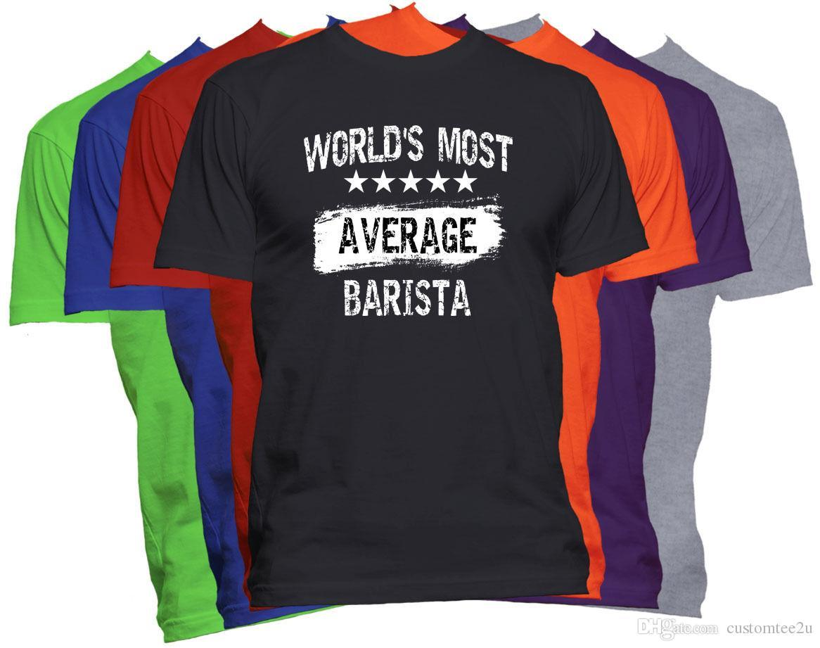Worlds Most Average Barista T Shirt Funny Career Job Occupation