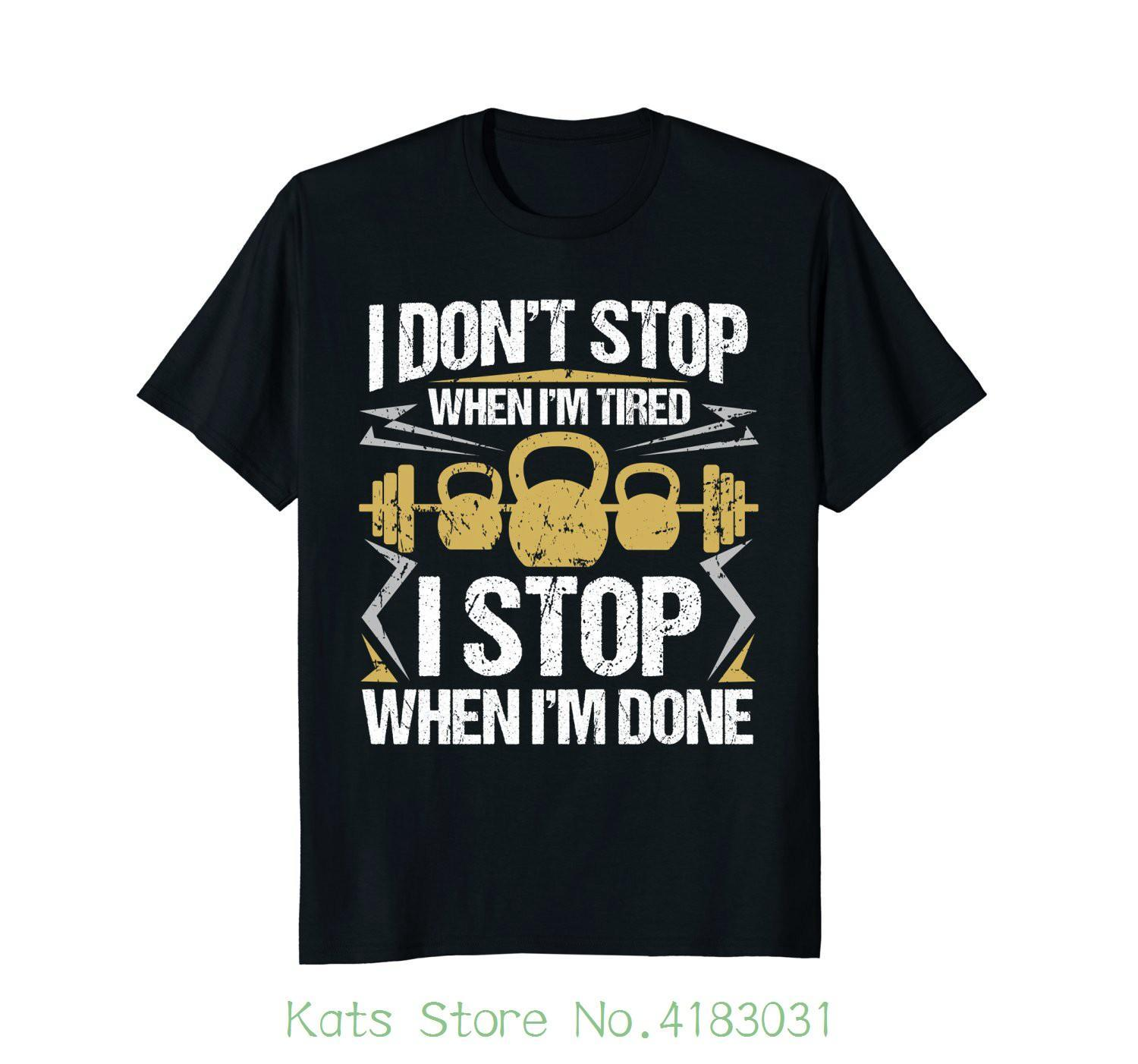 05b497af Don't Stop When I'm Tired Stop When I'm Done Workout T shirt Design Style  New Fashion Short Sleeve