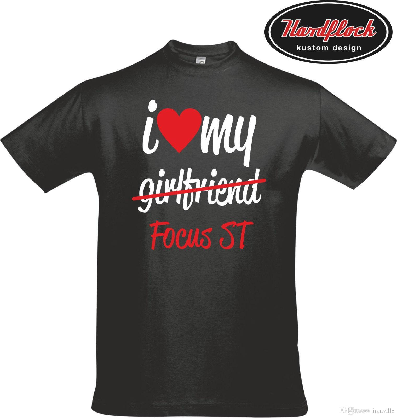 T-Shirt I love my Girlfriend Focus ST Tuning RS Ford Facelift CC Turbo K16  New Funny Brand Clothing Fashion T-Shirt Hipster Cool Tops
