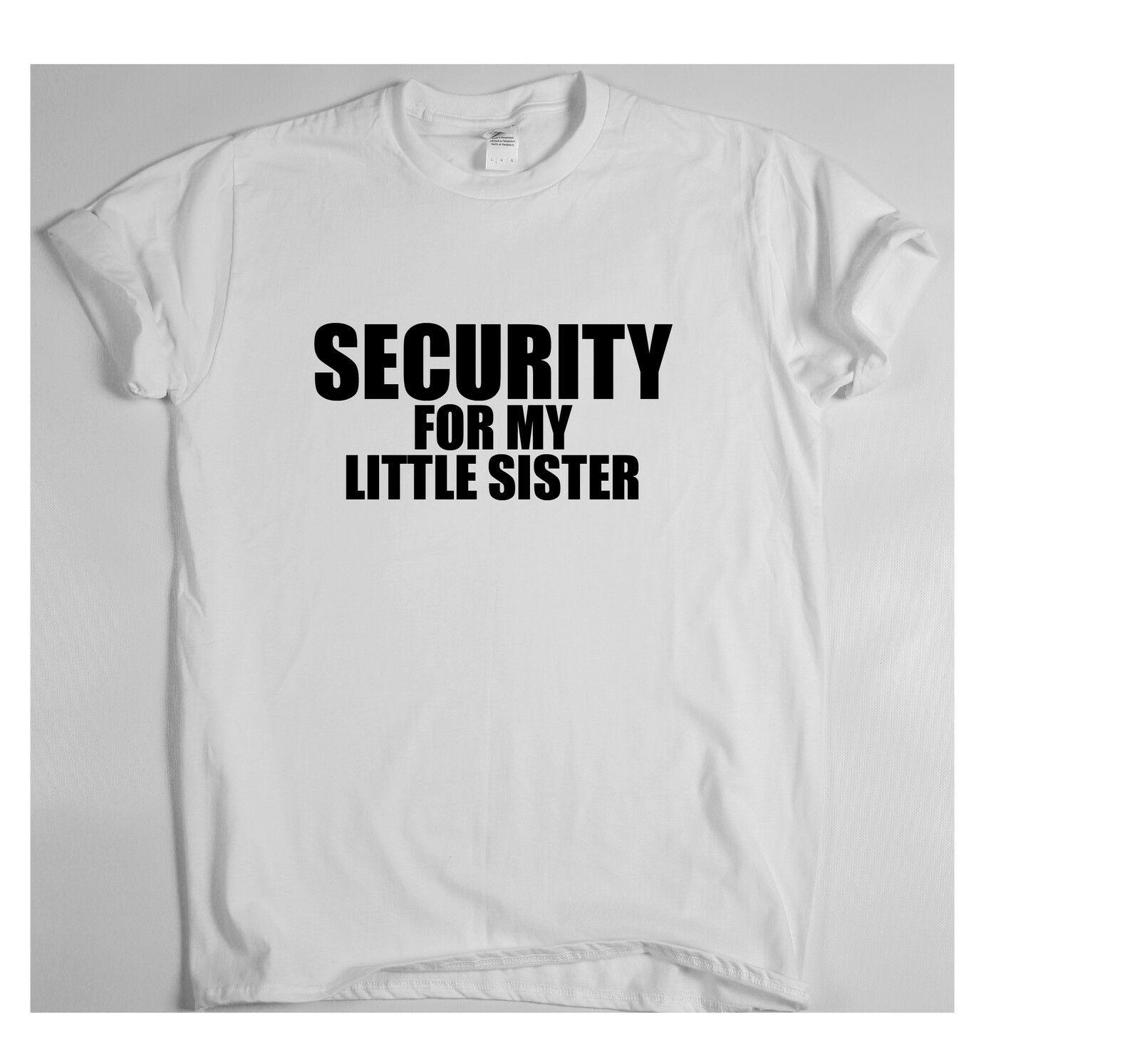 f97cb3c8 Security For My Little Sister Funny Brother T Shirt Siblings Slogan Top Gift  Print T Shirt,Hip Hop Tee Shirt,NEW ARRIVAL Tees Make T Shirts Shirt  Designs ...
