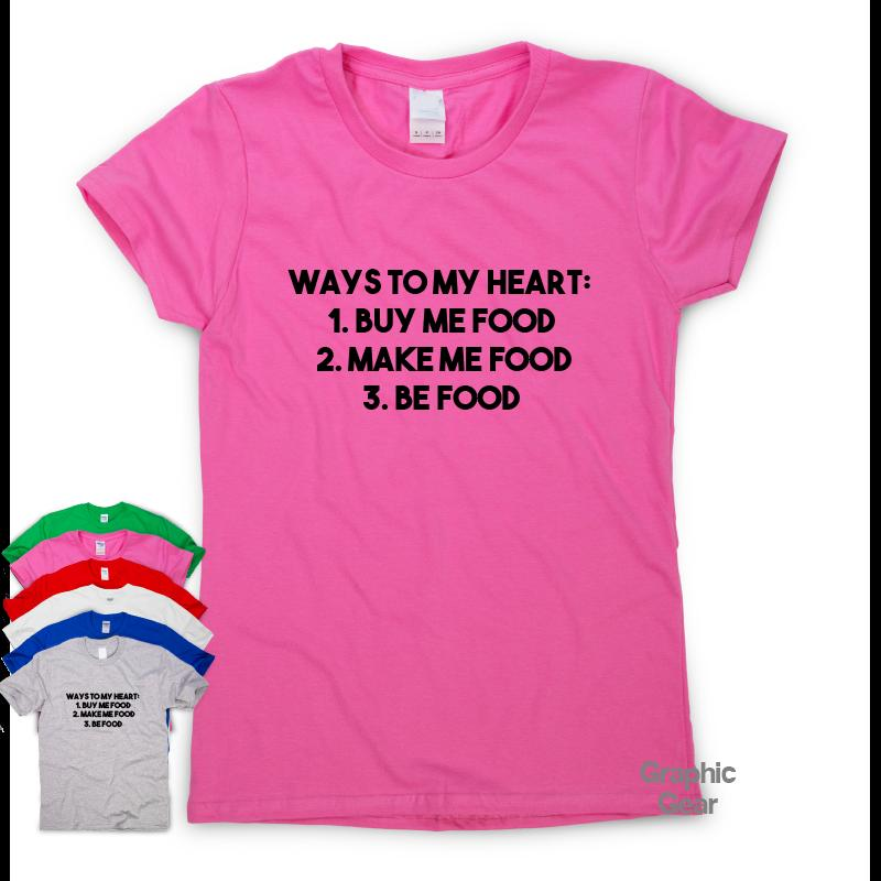 c5e546ff Ways To My Heart Funny T Shirts Awesome Gift Mens Womens Sarcastic Slogan  TeeFunny Unisex Casual Tshirt Top Black Shirts Long Sleeve Shirt From ...