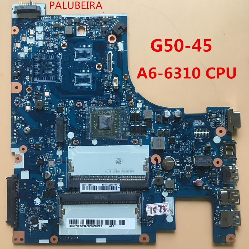 PALUBEIRA free shipping for lenovo G50-45 laptop Motherboard A6-6310 with  CPU ACLU5/ACLU6 NM-A281 100% tested
