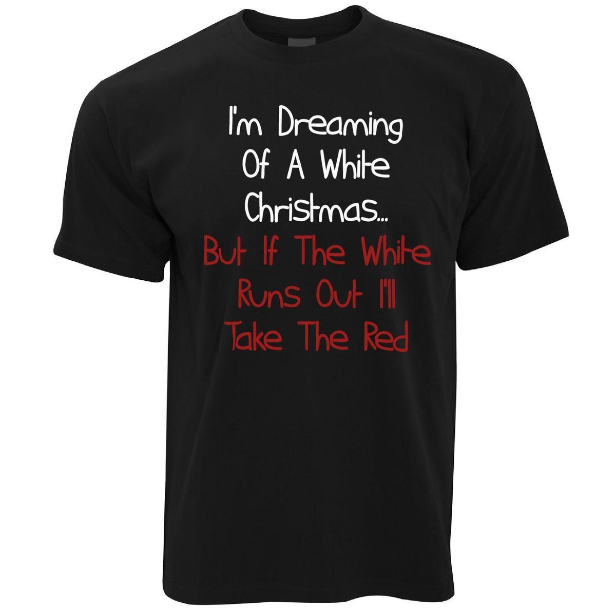 bdd5ad972 Funny Christmas Mens T Shirt Dreaming Of A White Xmas Ill Take The Red Wine Hilarious  Tee Shirts Online T Shirt Buy From Jie15, $14.67  DHgate.Com