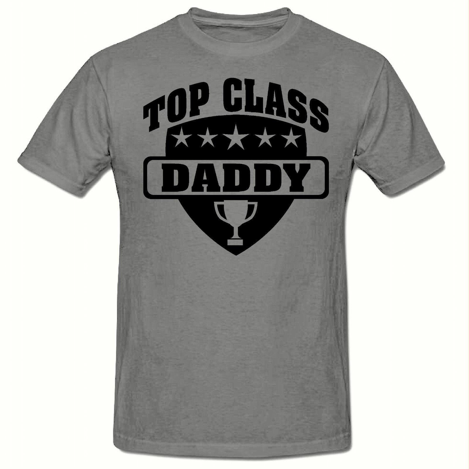 d99a9ee4d TOP CLASS DADDY T SHIRT, FUNNY NOVELTY MEN'S T SHIRT,SM-2XL New  Brand-Clothing Tee 2018 Hipster O-Neck Cool Tops