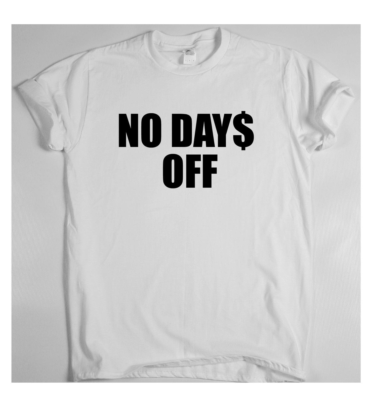 33744e0a31181 NO DAY$ OFF motivational t shirt training sport money rich tee success work  Funny free shipping Unisex Casual Tshirt top