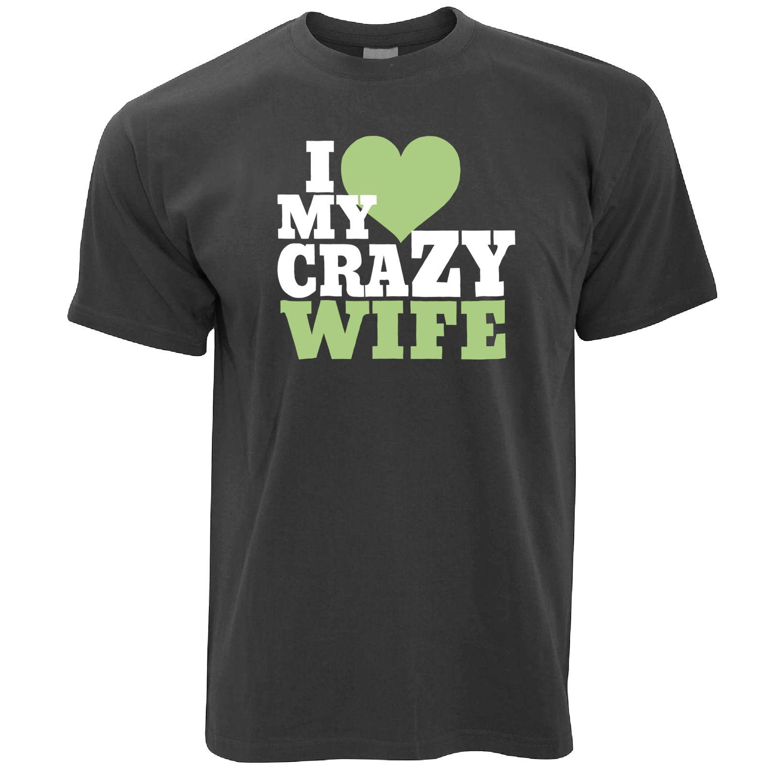 Fun Couples T Shirt I Love My Crazy Wife Valentine S Day Funny Joke