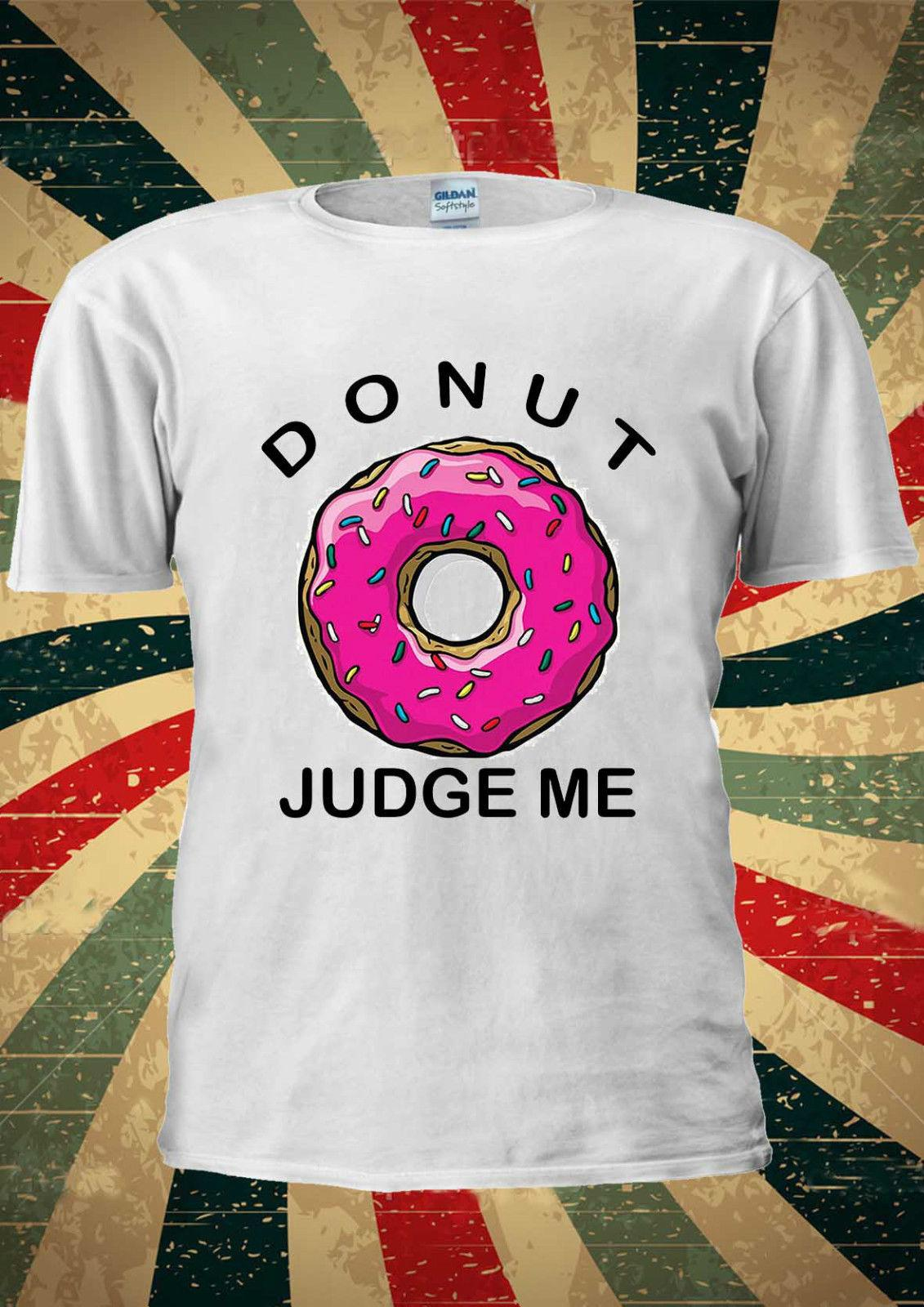 94f46bef Donut Judge Me Doughnut T Shirt Vest Top Men Women Unisex 1885 ...