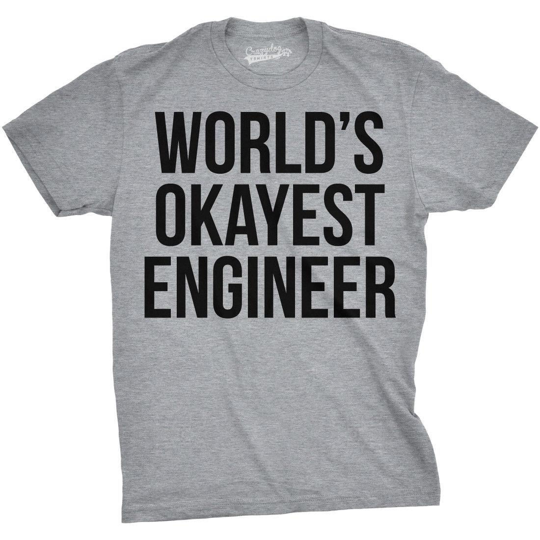 90e9979c World'S Okayest Engineer T Shirt Funny Sarcastic Shop Tech Career Tee 2018  New Short Sleeve Men T Shirt 100% Cotton Family Top Tee Cool Sweatshirts  Online ...