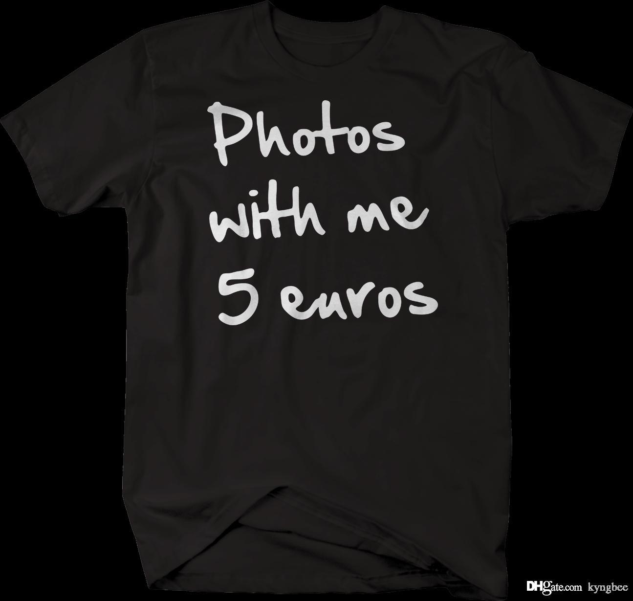 14aa653579 Fotos mit mir 5 Euro lustiges T-Shirt