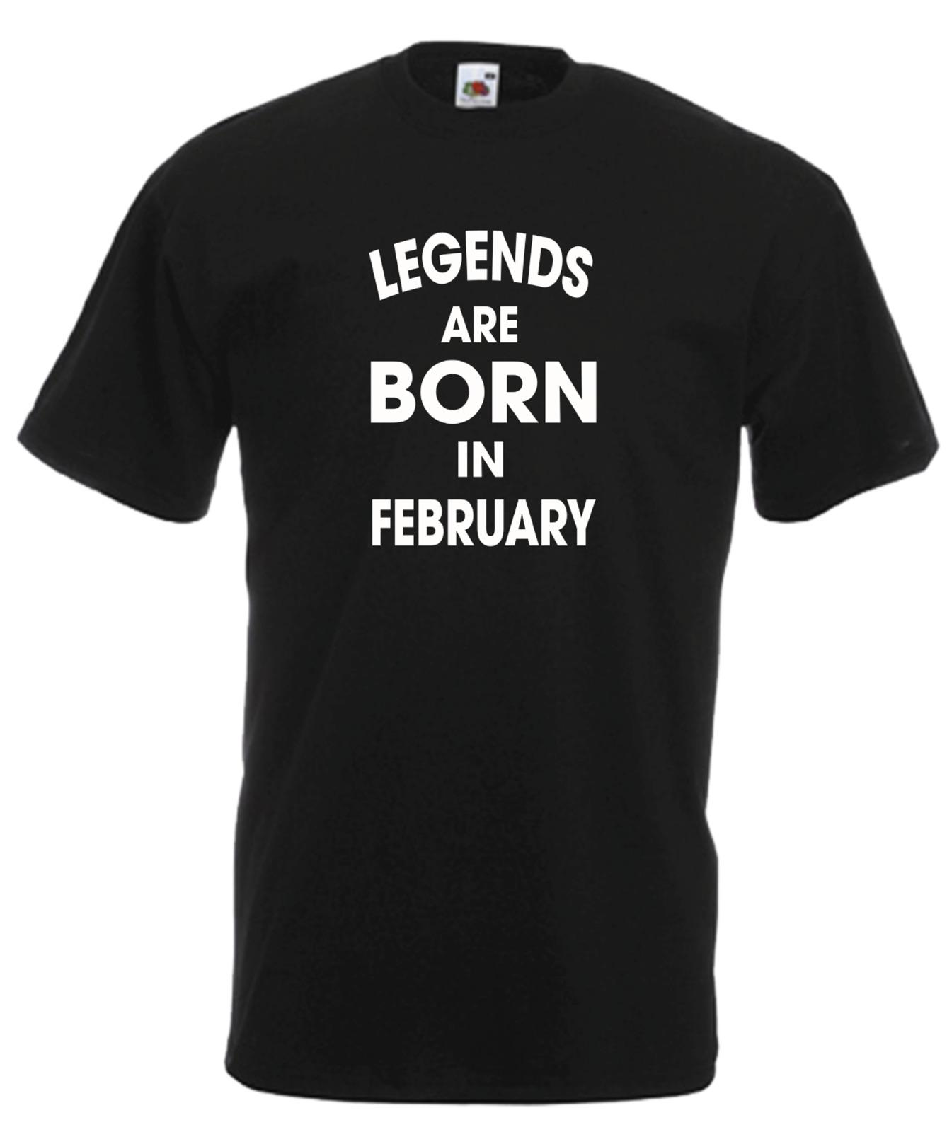 c7cd25273 LEGENDS ARE BORN IN FEBRUARY Funny Xmas Birthday Gift Mens Womens T SHIRT  TOP Short Sleeve Plus Size T Shirt Shirt Design Tees From Cancup, $16.24|  DHgate.