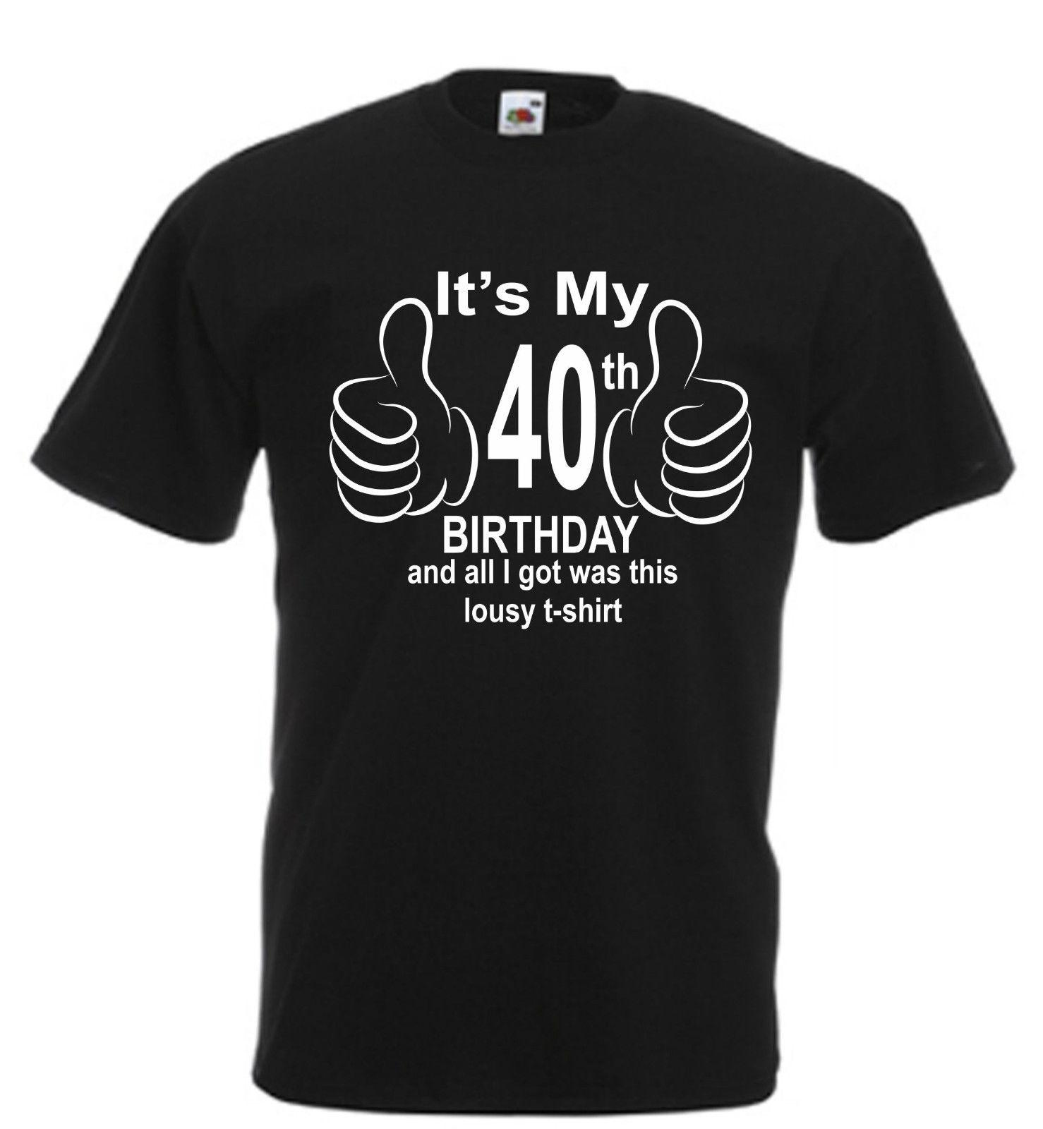 283f57fa 40 Year Old Novelty T Shirt Funny Birthday Xmas Gift Any Age Dad Mum Father  GiftFunny Unisex Casual Tshirt Buy Cool T Shirts Funky Tee Shirts From ...