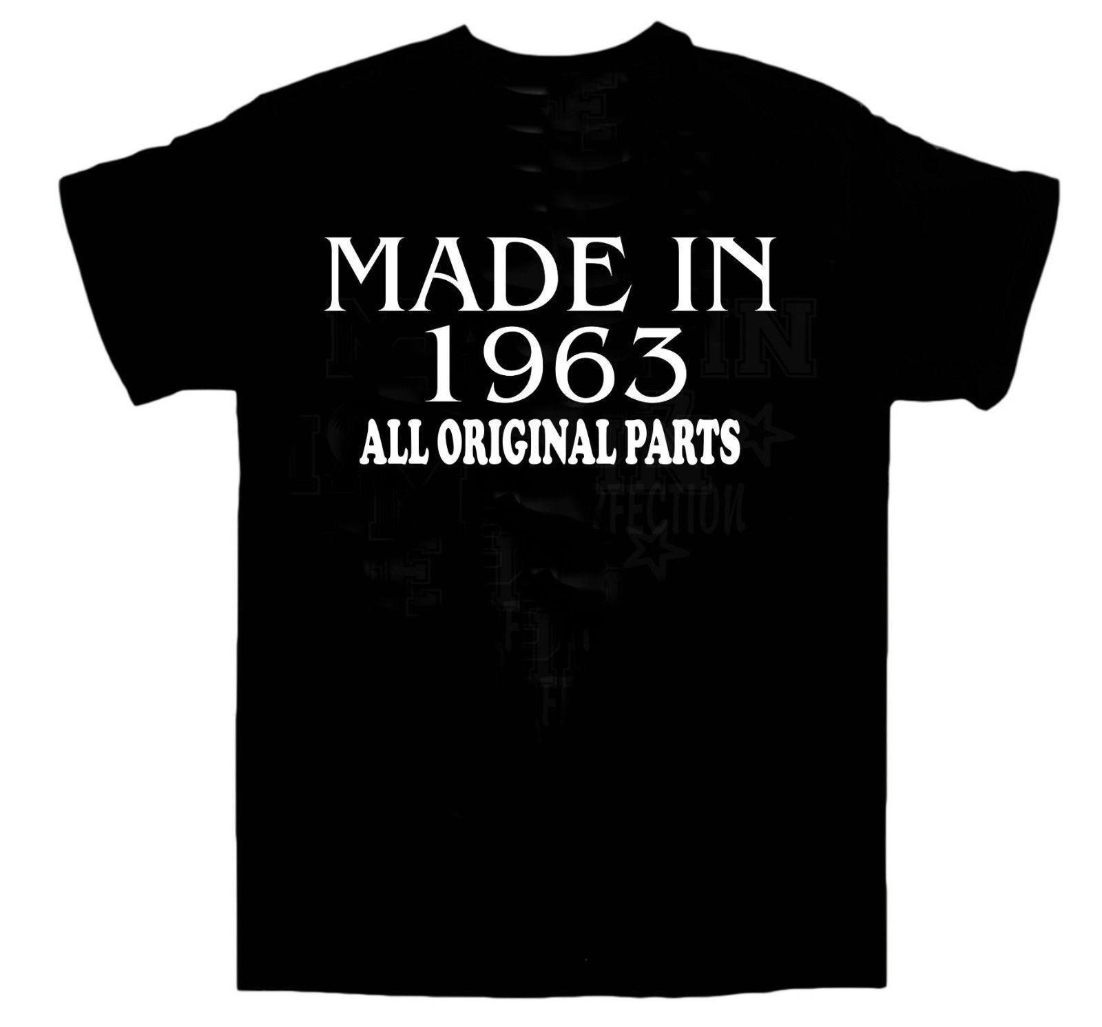 347a75a7e Made In 1963 BIRTHDAY T SHIRT All Original Parts Birthday Gift Idea Choose  Size Funny Unisex Tshirt Top As T Shirt Online T Shirts Buy From  Tshirtbakers, ...
