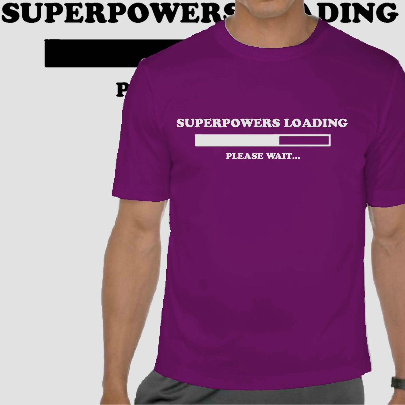Funny Tshirt super powers loading Tee mens geeky T beach festival T shirt  Funny free shipping Unisex Tshirt top