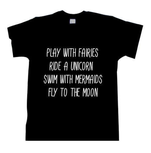 6120785e Play With Fairies Ride A Unicorn.. T Shirt Fantasy Bitch Please Girls  Mermaid Men Women Unisex Fashion Tshirt Black T Shirts Funny Great T Shirts  From ...