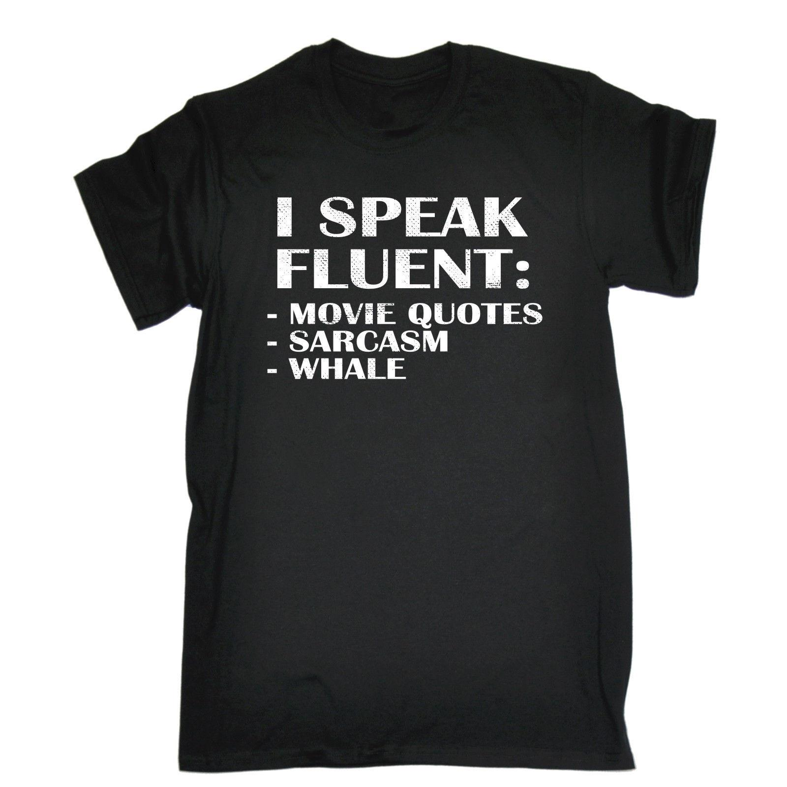 19e633a6917 Speak Fluent Movie Quotes T SHIRT Film Popular Culture Funny Birthday Gift  Top New Fashion Really Funny Shirts Clothes T Shirt From Onefulcup