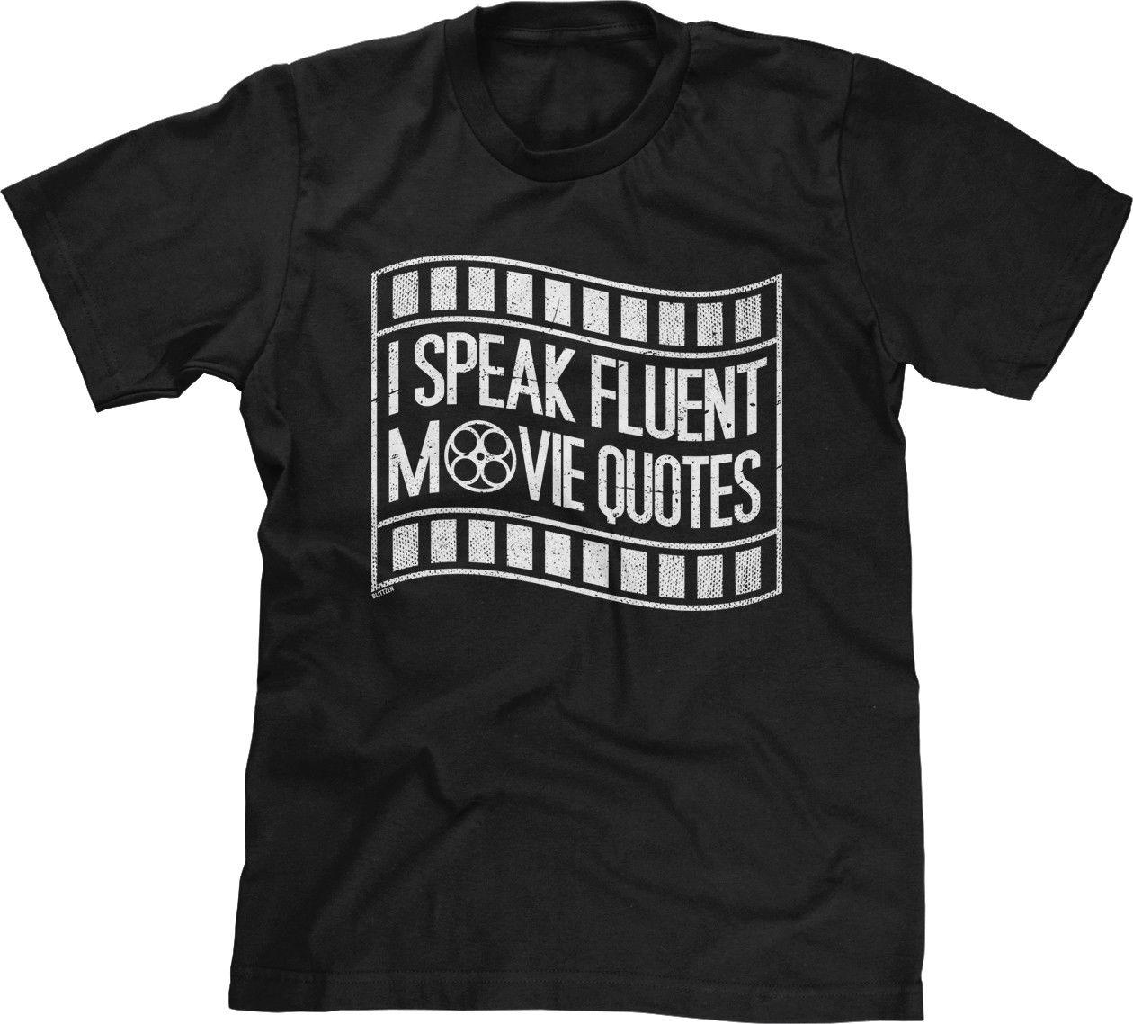 I Speak Fluent Movie Quotes Funny Humor Joke Saying Statement Slogan Mens  Tee Personality 2018 Brand T Shirt Top Tees Short Sleeve
