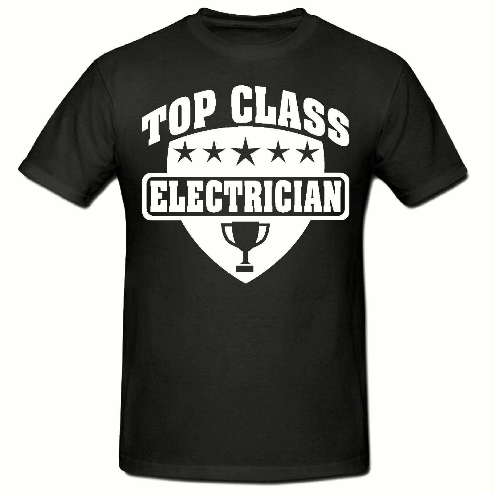 4deea4dd TOP CLASS ELECTRICIAN T SHIRT, FUNNY NOVELTY MEN'S T SHIRT,SM 2XL Short  Sleeve O Neck Fashion Printed Cotton Men T Shirts White Designer T Shirts  Clever T ...