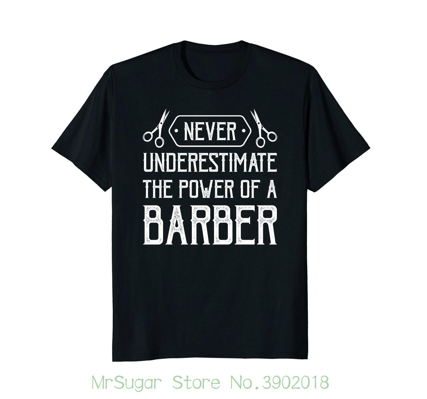 1497c034932e Mens Barber Shirt &Quot ; Never Underestimate The Power Of A Barber&Quot ;  Hot Selling 100 % Cotton Tee Shirts T Shirts Best Best Funny Shirts From  Jie70, ...