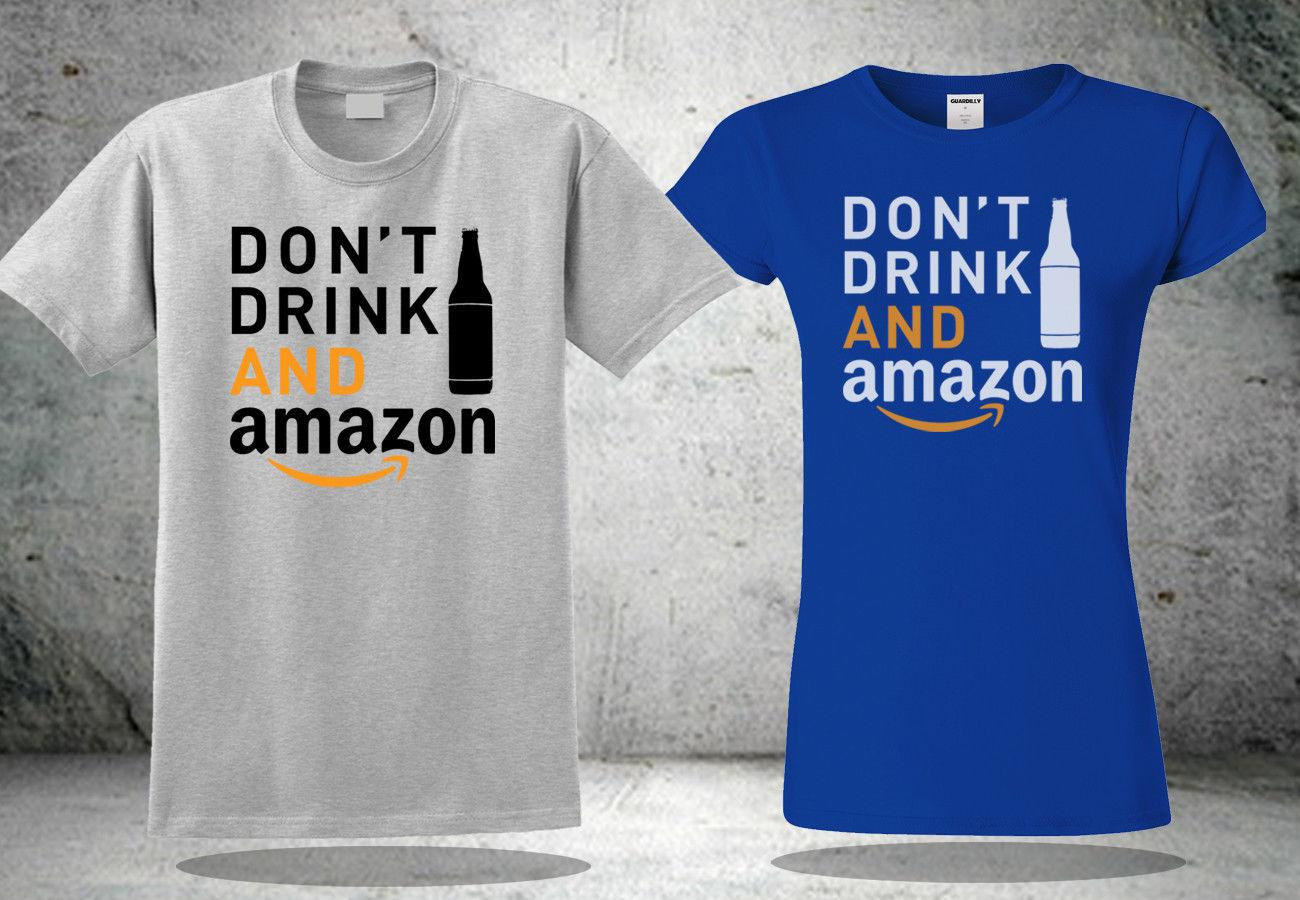 New Dont Drink And Amazon T Shirt For Menswomens Cool Shirt 3