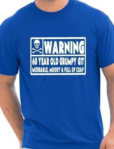 60 Year Old Git Mens Funny 60th Birthday Gift Fathers Day T Shirt Size S XXL Men Women Unisex Fashion Tshirt White Designs Awesome Sites