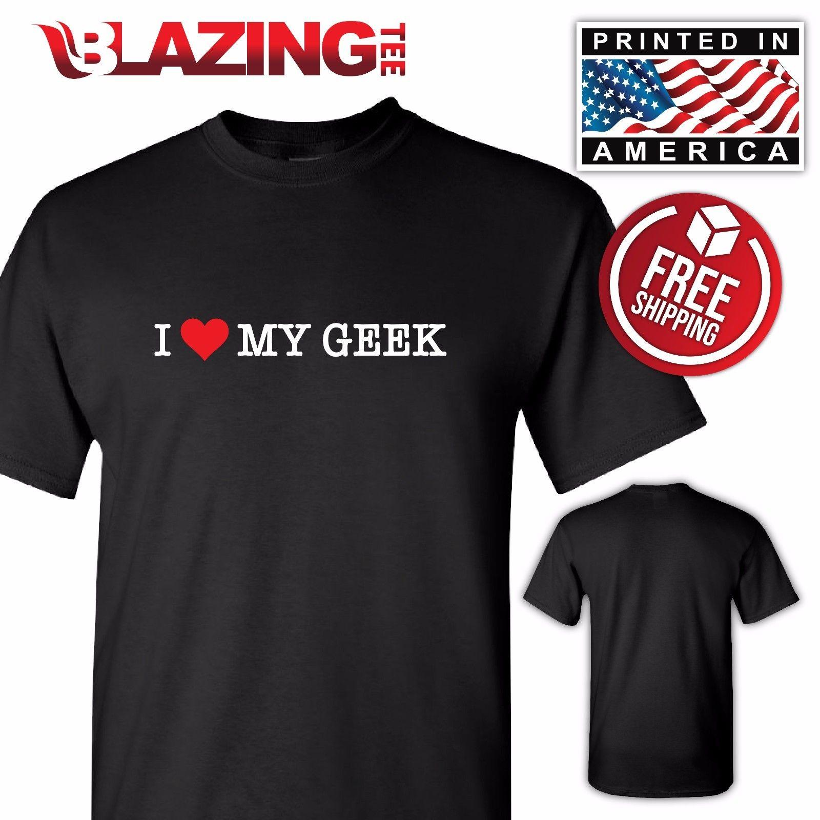 15c612ac I Love Heart My Geek T Shirt Gift Tee Shirt Nerd Geek Gift Girlfriend Sm  3Xl Funny Casual Tshirt Top Funny T Shirts For Sale Awesome T Shirt Design  From ...
