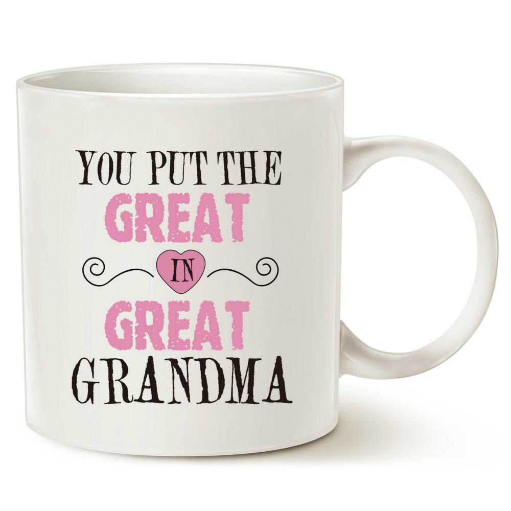 Christmas Gifts Grandma Coffee Mug You Put The Great In Best Birthday Presents For Your Grandmother Or Even Mom