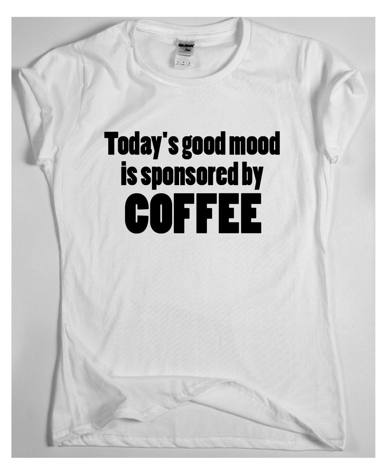 820df10c4bd Today s Mood - funny coffee saying T-shirt mens womens quote ladies slogan  top Casual male tshirt